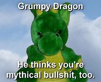 Windsor the Grumpy Dragon thinks you're mythical bullshit, too